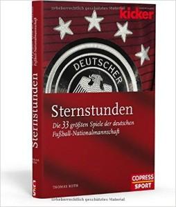 Fussball Buch Sternstunden der deutschen Nationalmannschaft